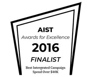 aist awards for excellence 2016 finalist best integrated campaign spend over $40k